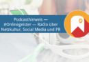 Podcasthinweis: Podcasting — #Onlinegeister Nr. 9 (Social-Media-Podcast)