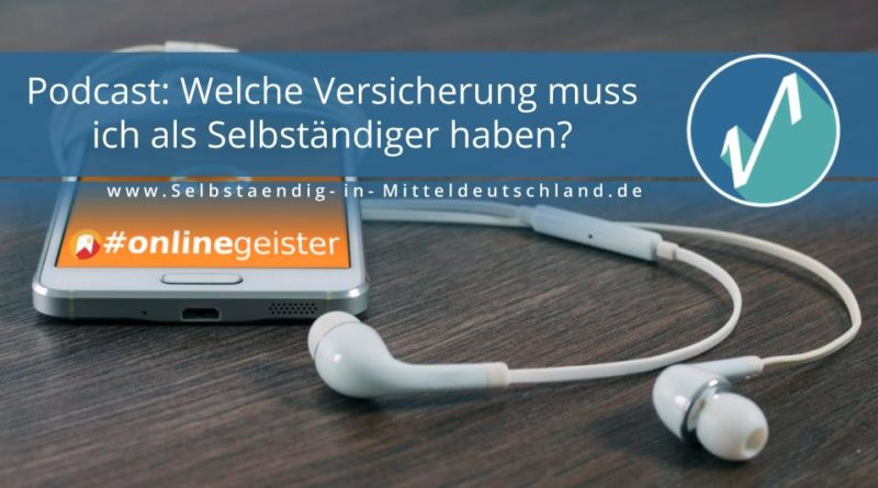 Selbstaendig-in-Mitteldeutschland.de #Onlinegeister-Podcast für Social Media, Online-Marketing und Business - iTunes Cover zum Thema versicherung